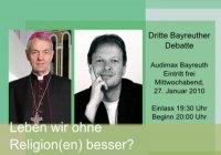 Religion ja oder nein? - Ein kommentierender Bericht zur Dritten Bayreuther Debatte